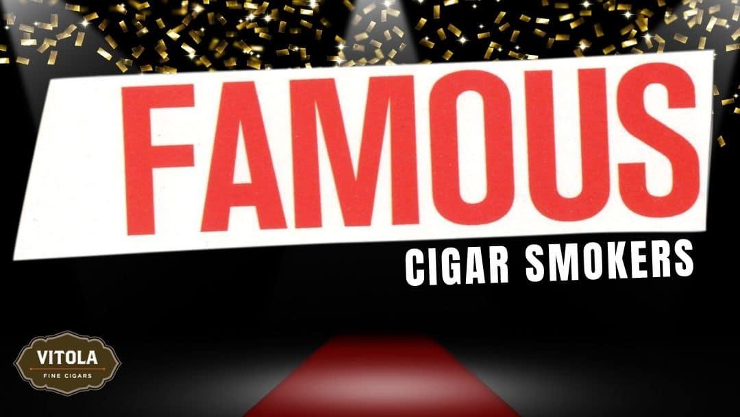 5 Famous Cigar Smokers